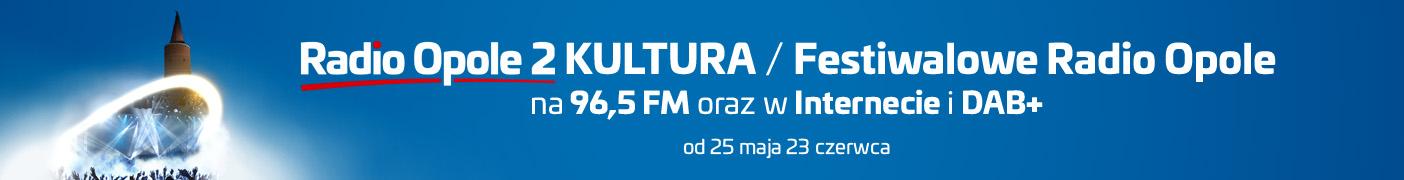 Radio Opole 2 KULTURA / Festiwalowe Radio Opole