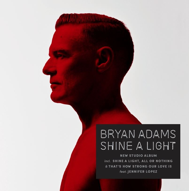 Bryan Adams - Shine A Light 2019
