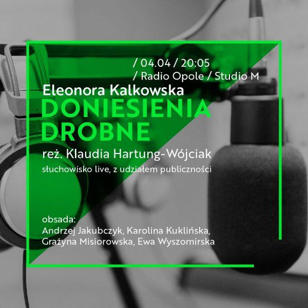 """Cykl słuchowisk zainaugurują już we wtorek (04.04) """"Doniesienia drobne"""" Eleonory Kalkowskiej w reżyserii Klaudii Hartung-Wójciak"""