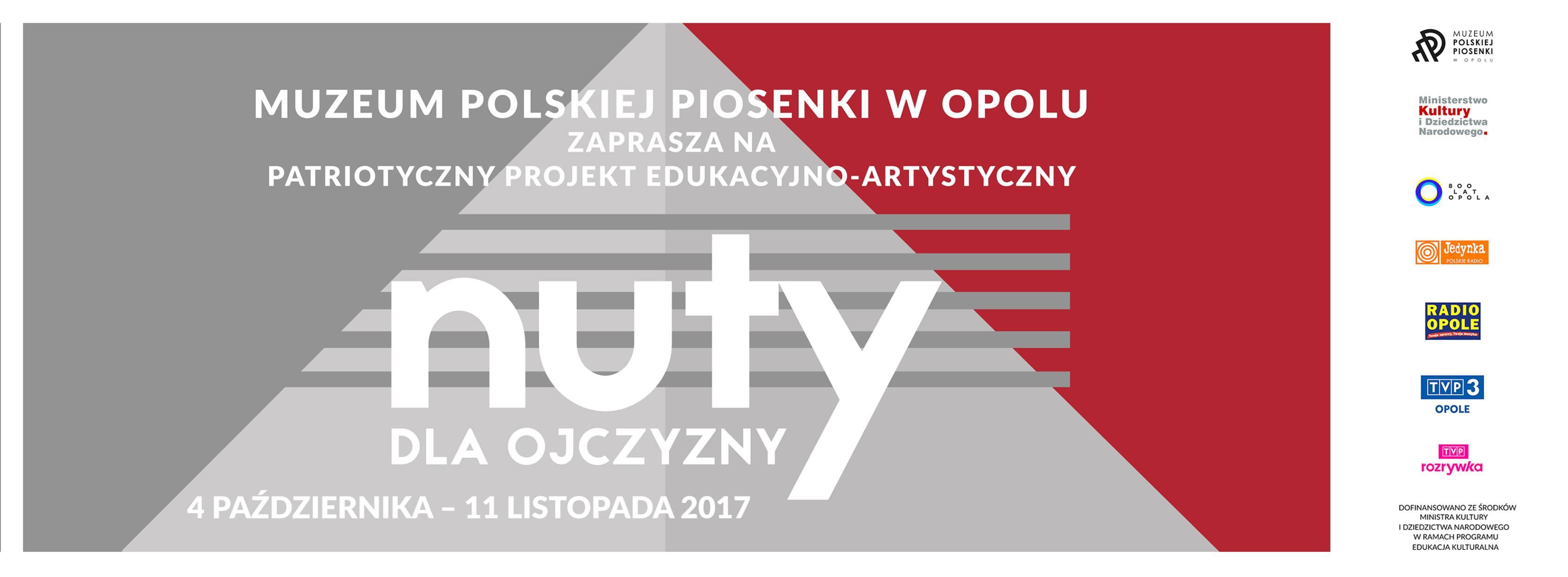 """Muzeum Polskiej Piosenki w Opolu zaprasza na cykl wydarzeń realizowanych w ramach projektu edukacyjno-artystycznego """"Nuty dla Ojczyzny"""""""