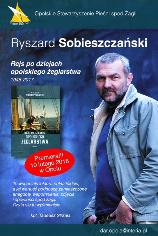 """'Rejs po dziejach opolskiego żeglarstwa 1945-2017"""". Oficjalna premiera książki Ryszarda Sobieszczańskiego odbędzie się 11 lutego w SCK-u"""
