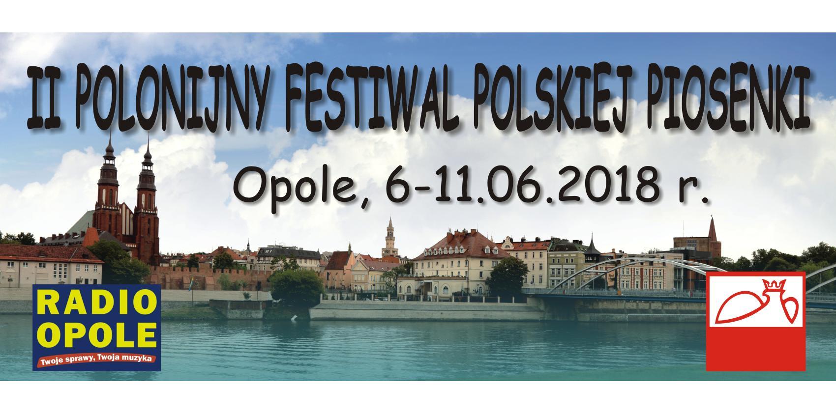 II Polonijny Festiwal Polskiej Piosenki potrwa od 6 do 11 czerwca. Finałowy koncert będziemy transmitować!