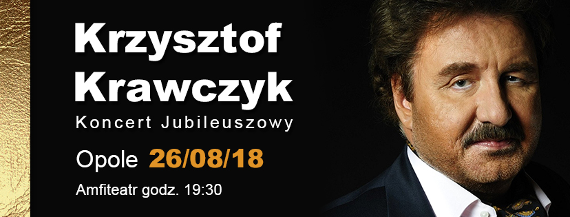 Krzysztof Krawczyka z jubileuszowym koncertem w Opolu