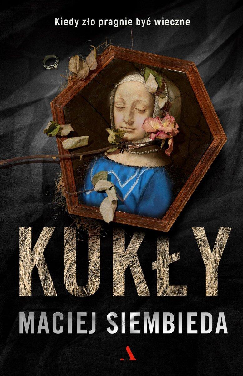 'Kukły' to piąta powieść w dorobku Macieja Siembiedy [okładka: Wydawnictwo Agora]