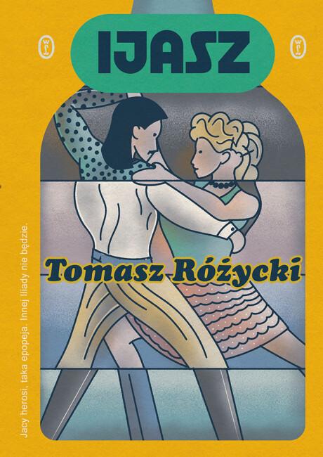 Okładka książki 'Ijasz' Tomasza Różyckiego [projekt: Łukasz Zbieranowski/Fajne Chłopaki]