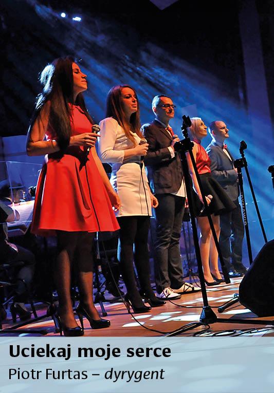 Koncert 'Uciekaj moje serce' pod dyrekcją Piotra Furtasa