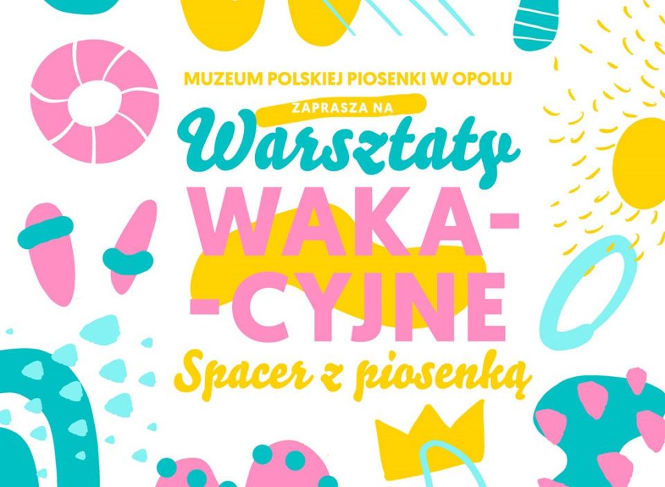 Muzeum Polskiej Piosenki zaprasza na wakacyjne zajęcia edukacyjne